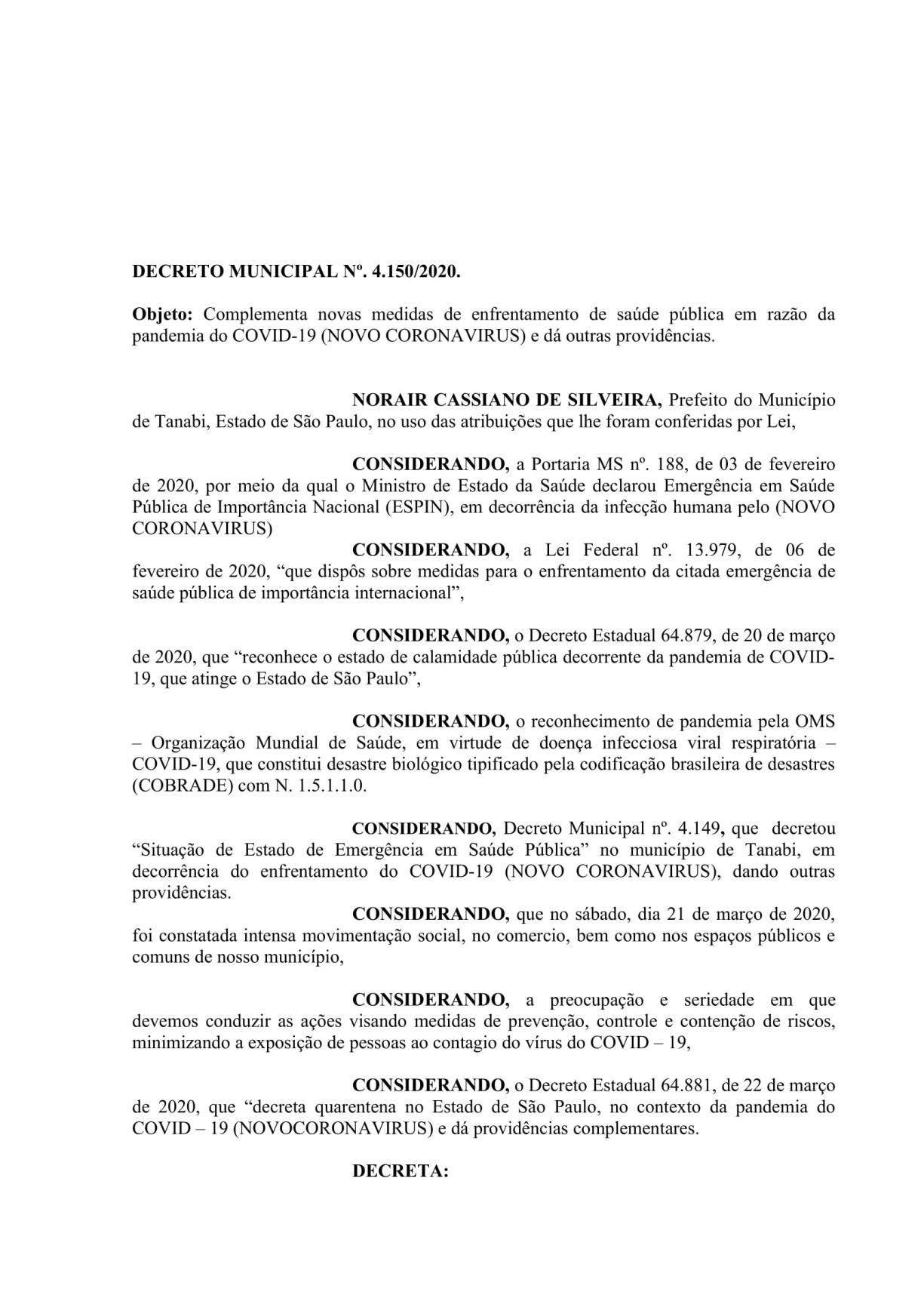 DECRETO MUNICIPAL Nº. 4.150/2020.  Complementa novas medidas de enfrentamento de saúde pública em razão da pandemia do COVID-19 (NOVO CORONAVIRUS) e dá outras providências.