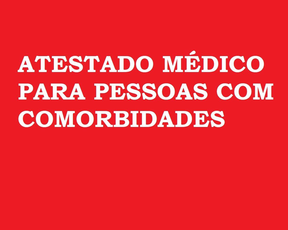 ATESTADO MÉDICO PARA PESSOAS COM COMORBIDADES