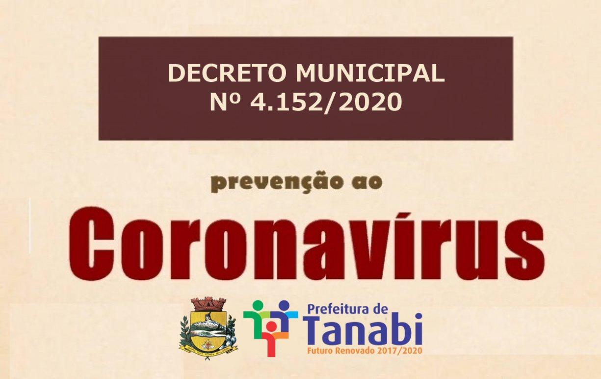 DECRETO MUNICIPAL Nº. 4.152/2020: Que detalha e altera o Decreto Municipal nº. 4.150/2020, bem como disposições sobre o enfrentamento do COVID – 19,  dá outras providências